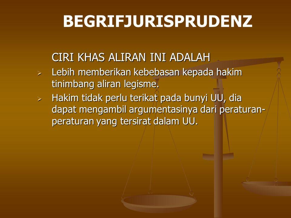 BEGRIFJURISPRUDENZ CIRI KHAS ALIRAN INI ADALAH
