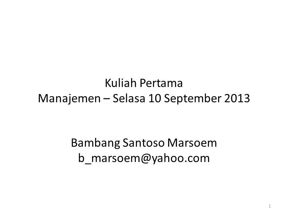 Kuliah Pertama Manajemen – Selasa 10 September 2013