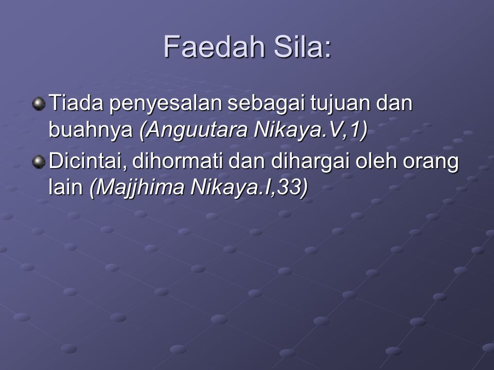 Faedah Sila: Tiada penyesalan sebagai tujuan dan buahnya (Anguutara Nikaya.V,1)