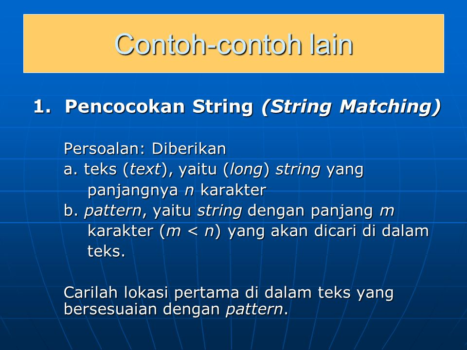Contoh-contoh lain 1. Pencocokan String (String Matching)