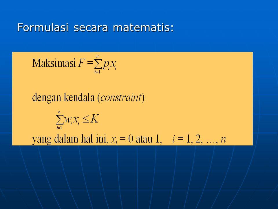 Formulasi secara matematis: