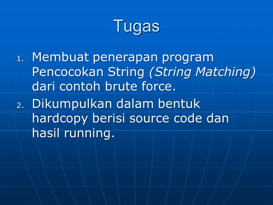 Tugas Membuat penerapan program Pencocokan String (String Matching) dari contoh brute force.