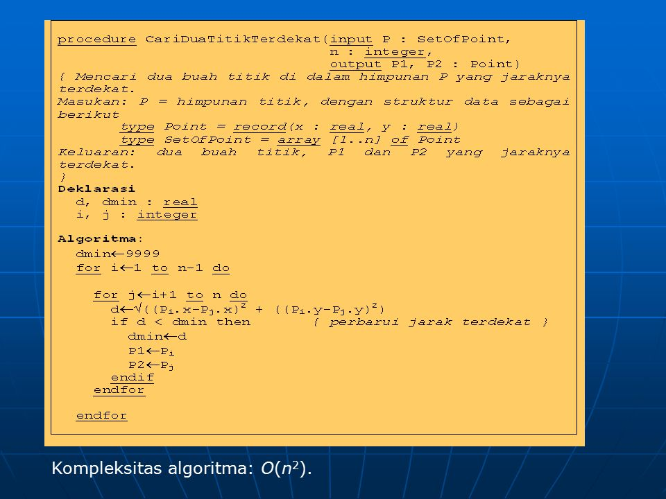 Kompleksitas algoritma: O(n2).