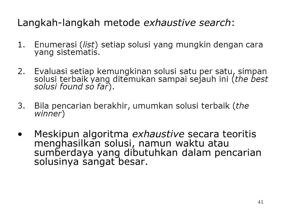 Langkah-langkah metode exhaustive search: