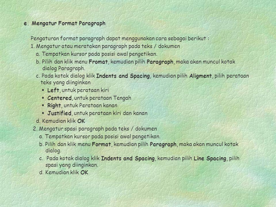e. Mengatur Format Paragraph