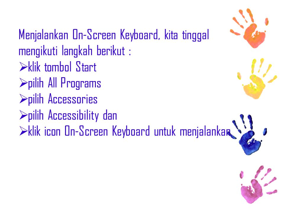 Menjalankan On-Screen Keyboard, kita tinggal mengikuti langkah berikut :