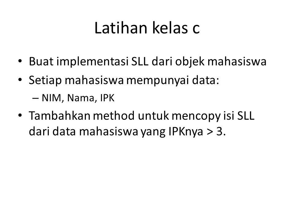 Latihan kelas c Buat implementasi SLL dari objek mahasiswa