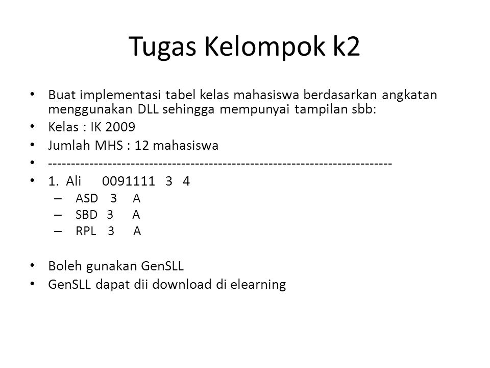 Tugas Kelompok k2 Buat implementasi tabel kelas mahasiswa berdasarkan angkatan menggunakan DLL sehingga mempunyai tampilan sbb: