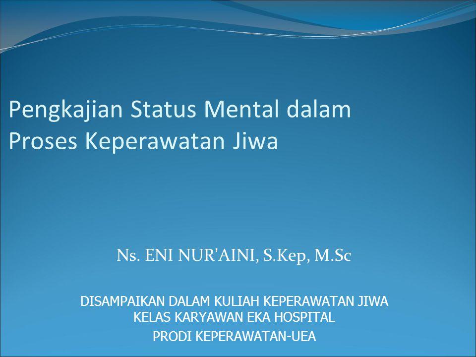 Pengkajian Status Mental dalam Proses Keperawatan Jiwa