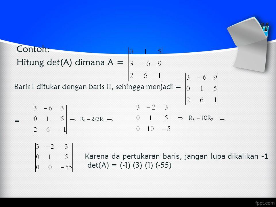 Contoh: Hitung det(A) dimana A =