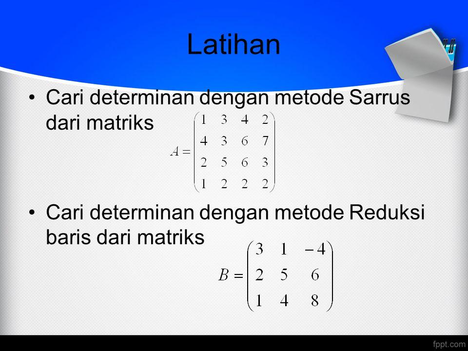 Latihan Cari determinan dengan metode Sarrus dari matriks