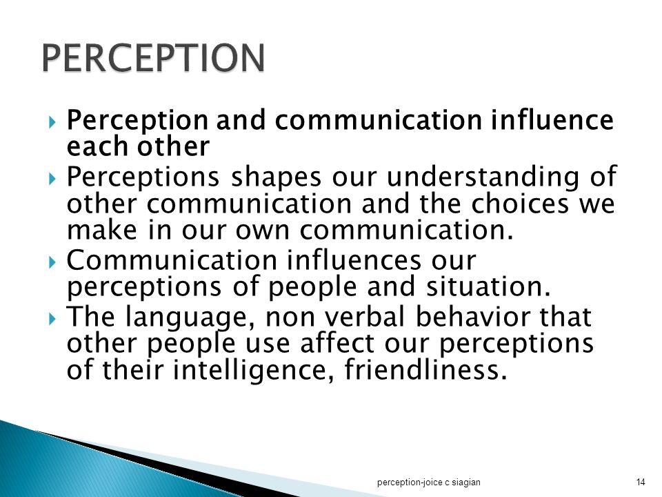 PERCEPTION Perception and communication influence each other