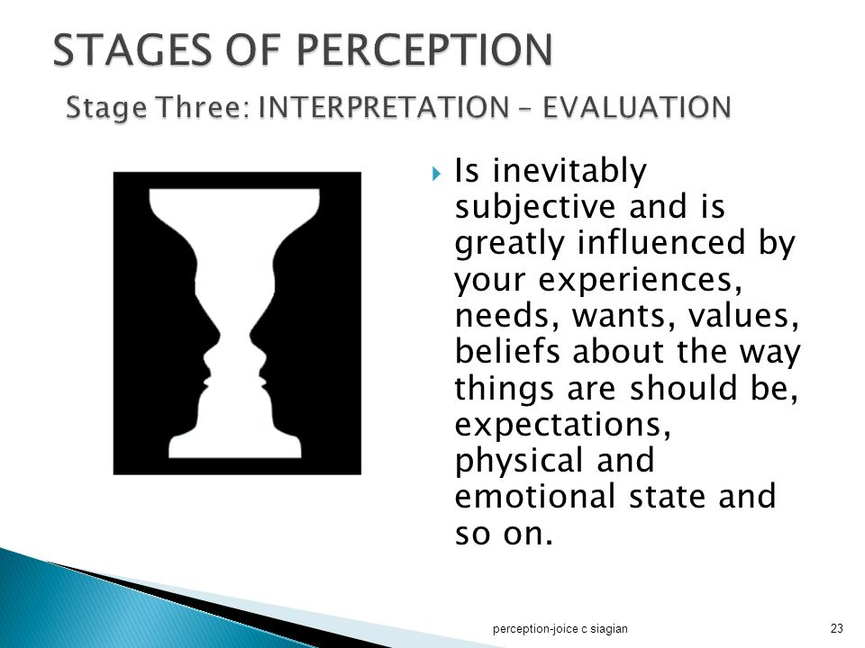 STAGES OF PERCEPTION Stage Three: INTERPRETATION – EVALUATION
