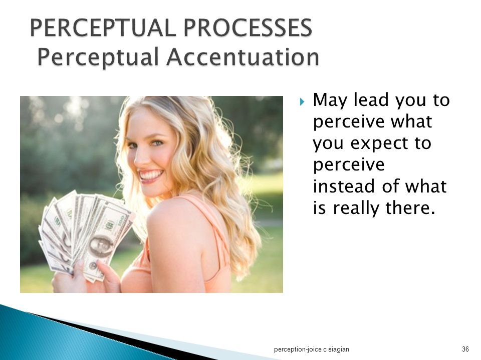 PERCEPTUAL PROCESSES Perceptual Accentuation