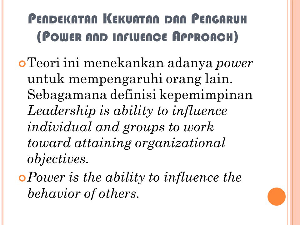 Pendekatan Kekuatan dan Pengaruh (Power and influence Approach)