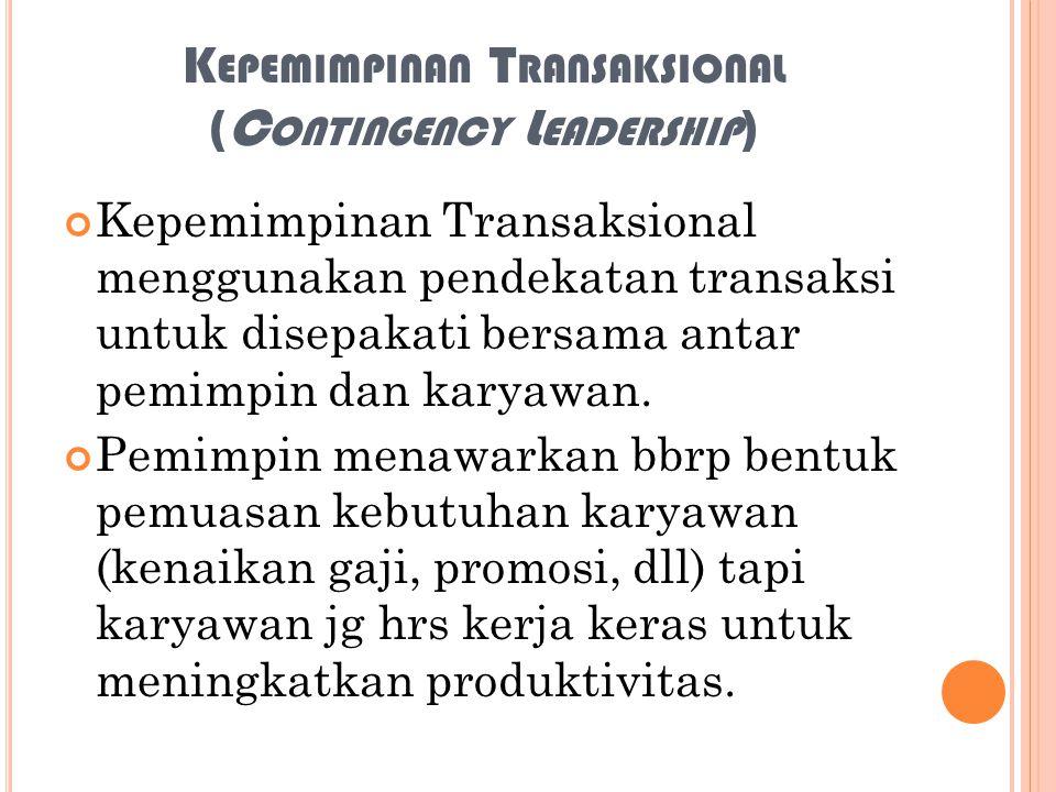 Kepemimpinan Transaksional (Contingency Leadership)