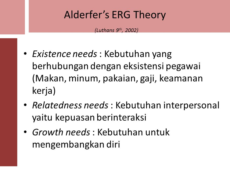 Alderfer's ERG Theory (Luthans 9th, 2002)
