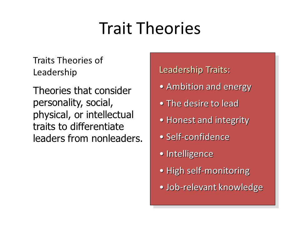 Trait Theories Traits Theories of Leadership Leadership Traits: