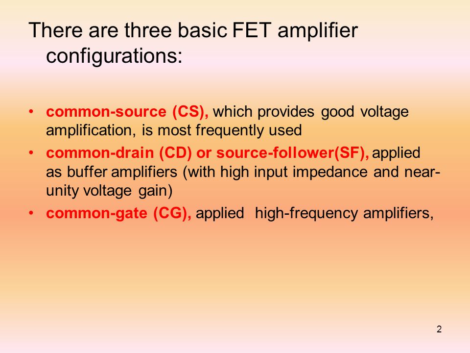 There are three basic FET amplifier configurations: