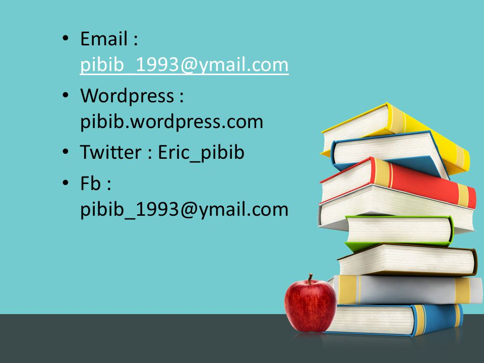 Email : pibib_1993@ymail.com Wordpress : pibib.wordpress.com.
