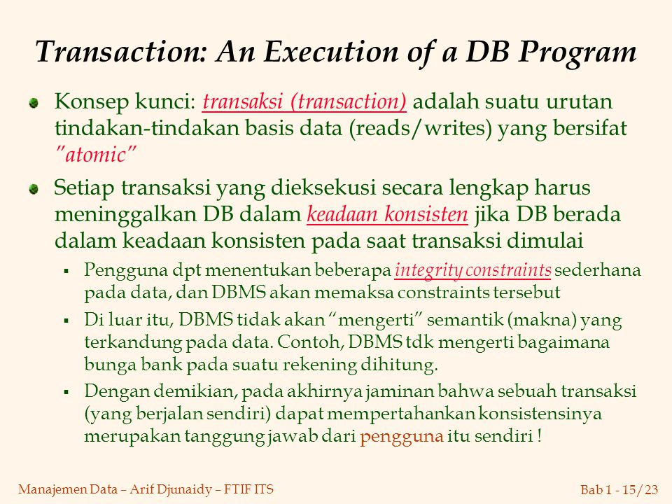 Transaction: An Execution of a DB Program