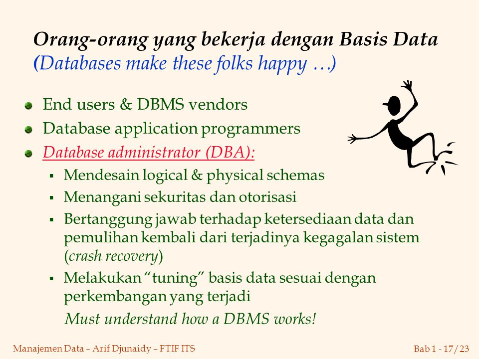 Orang-orang yang bekerja dengan Basis Data (Databases make these folks happy …)