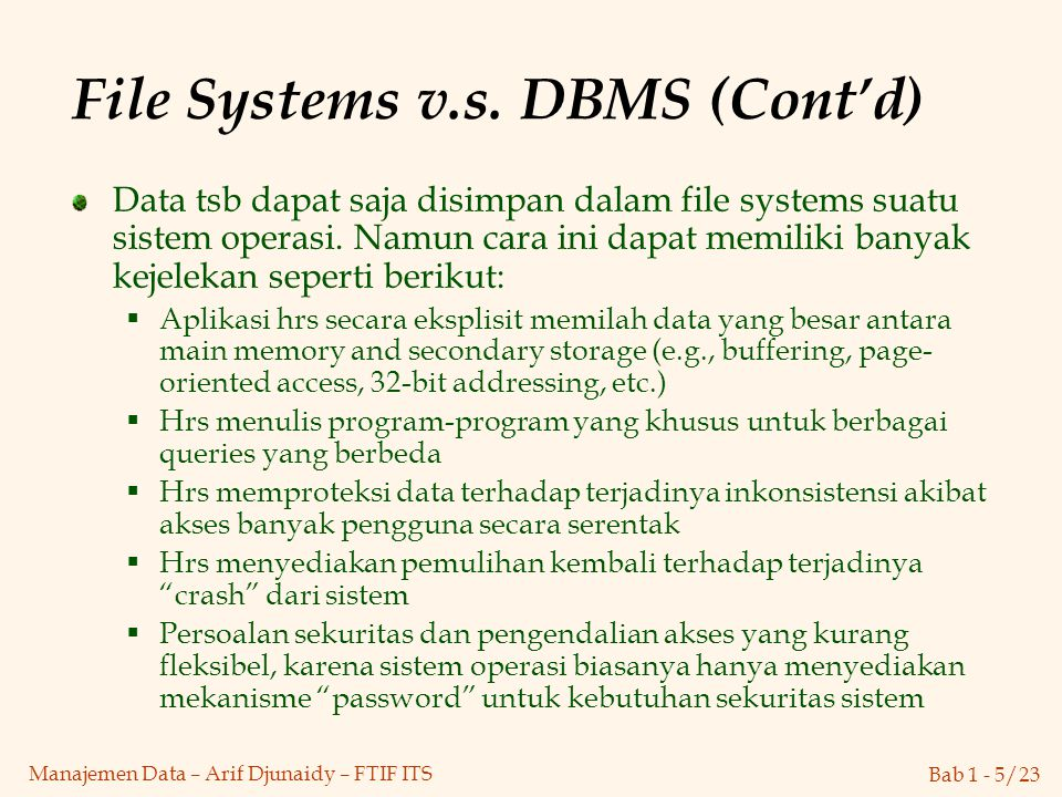 File Systems v.s. DBMS (Cont'd)