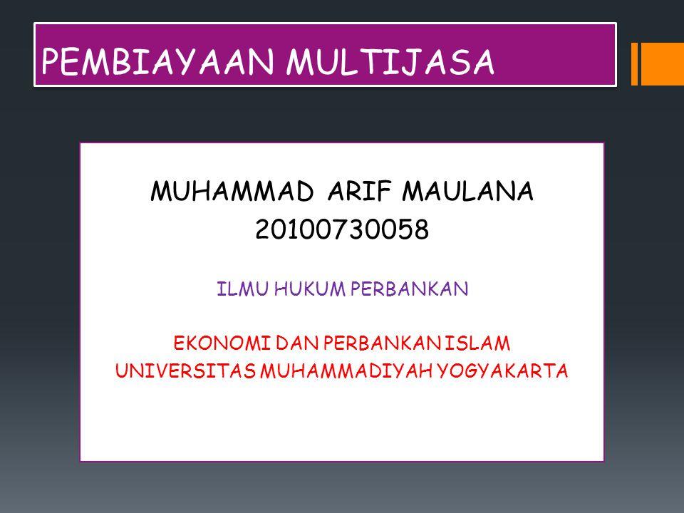 PEMBIAYAAN MULTIJASA MUHAMMAD ARIF MAULANA 20100730058