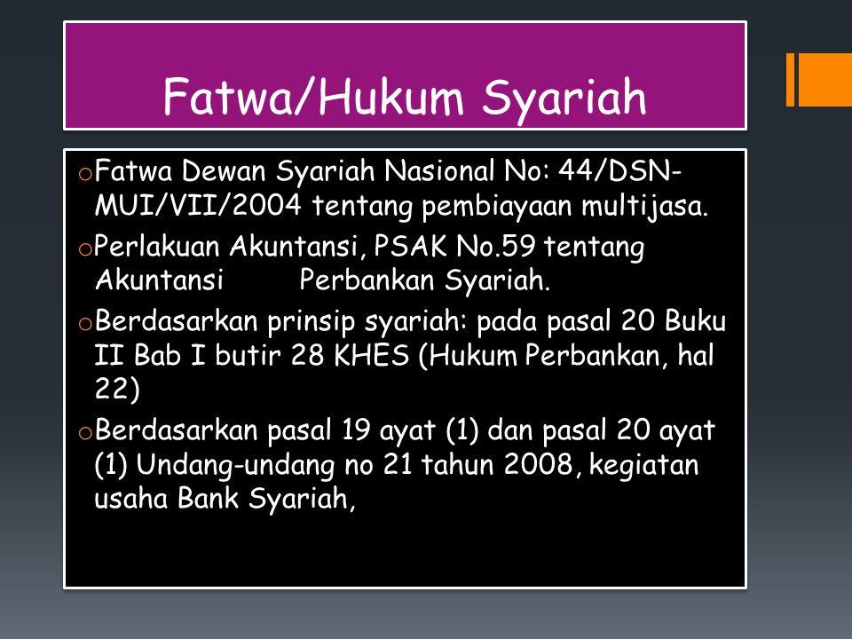 Fatwa/Hukum Syariah Fatwa Dewan Syariah Nasional No: 44/DSN-MUI/VII/2004 tentang pembiayaan multijasa.