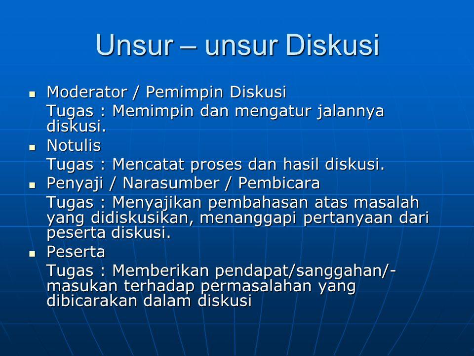 Unsur – unsur Diskusi Moderator / Pemimpin Diskusi