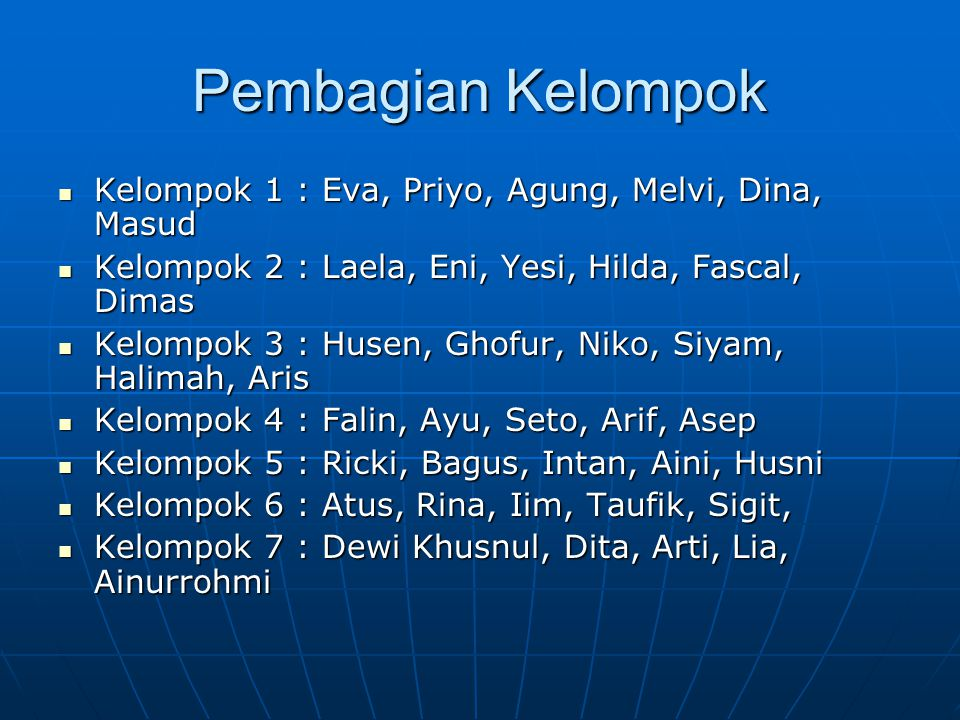 Pembagian Kelompok Kelompok 1 : Eva, Priyo, Agung, Melvi, Dina, Masud