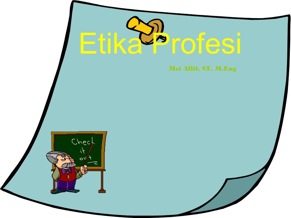 Etika Profesi Mei Allif, ST. M.Eng