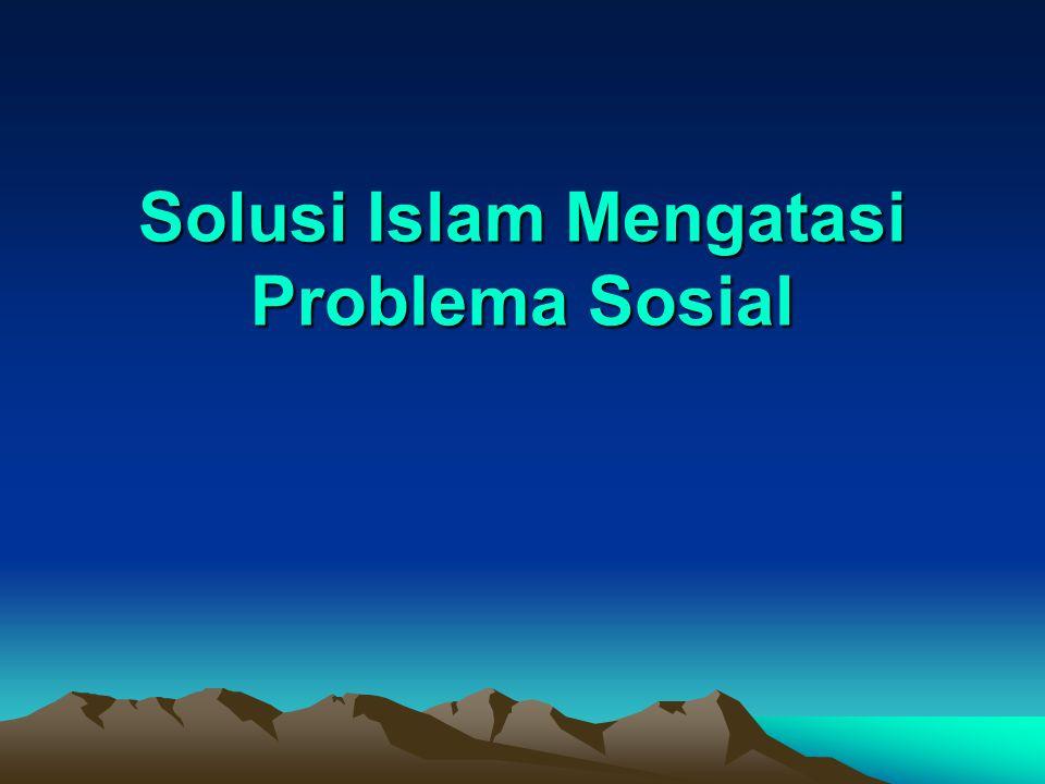 Solusi Islam Mengatasi Problema Sosial