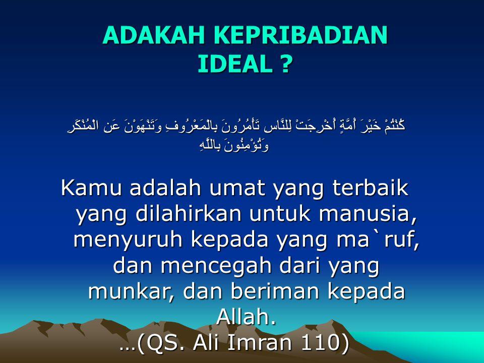 ADAKAH KEPRIBADIAN IDEAL