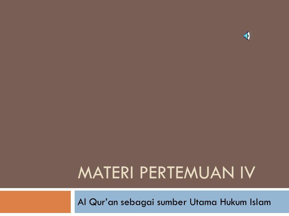 Al Qur'an sebagai sumber Utama Hukum Islam