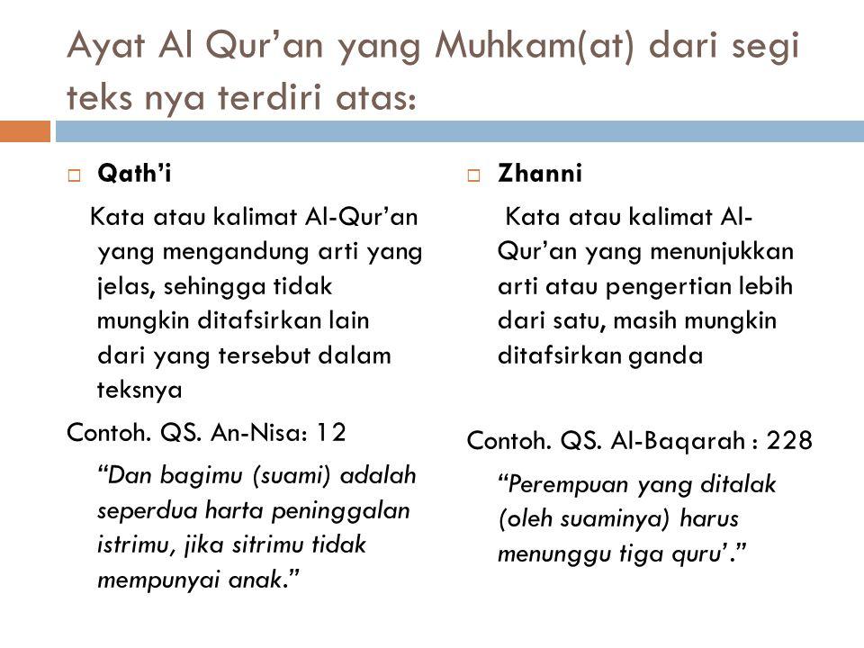 Ayat Al Qur'an yang Muhkam(at) dari segi teks nya terdiri atas: