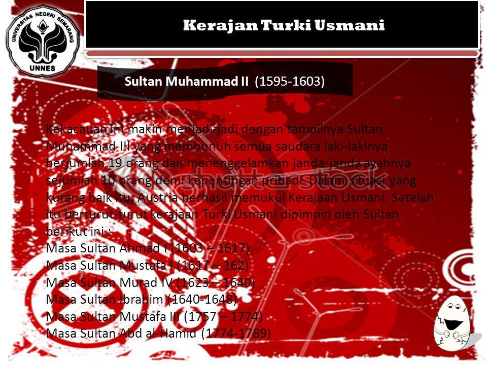 Kerajan Turki Usmani Sultan Muhammad II (1595-1603)