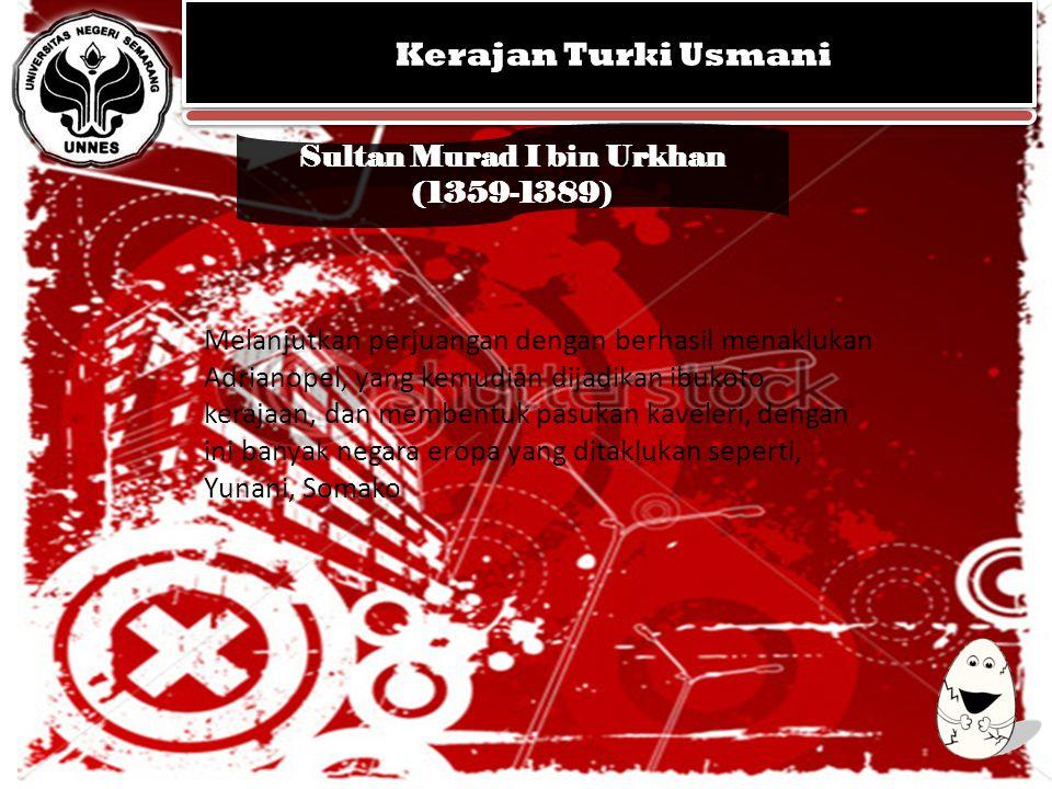 Sultan Murad I bin Urkhan (1359-1389)