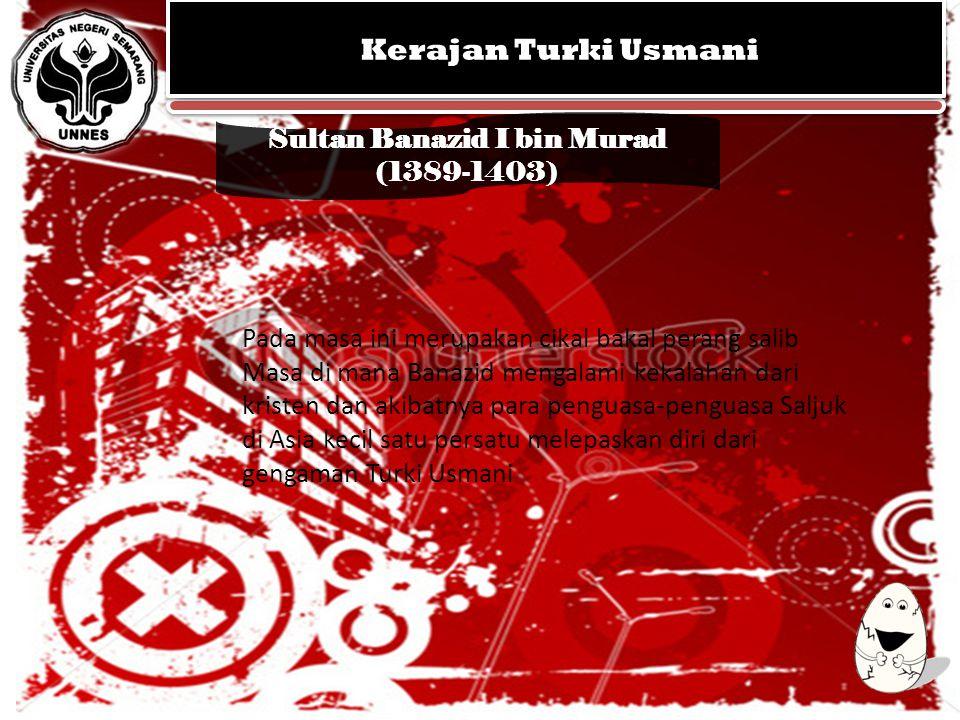 Sultan Banazid I bin Murad (1389-1403)