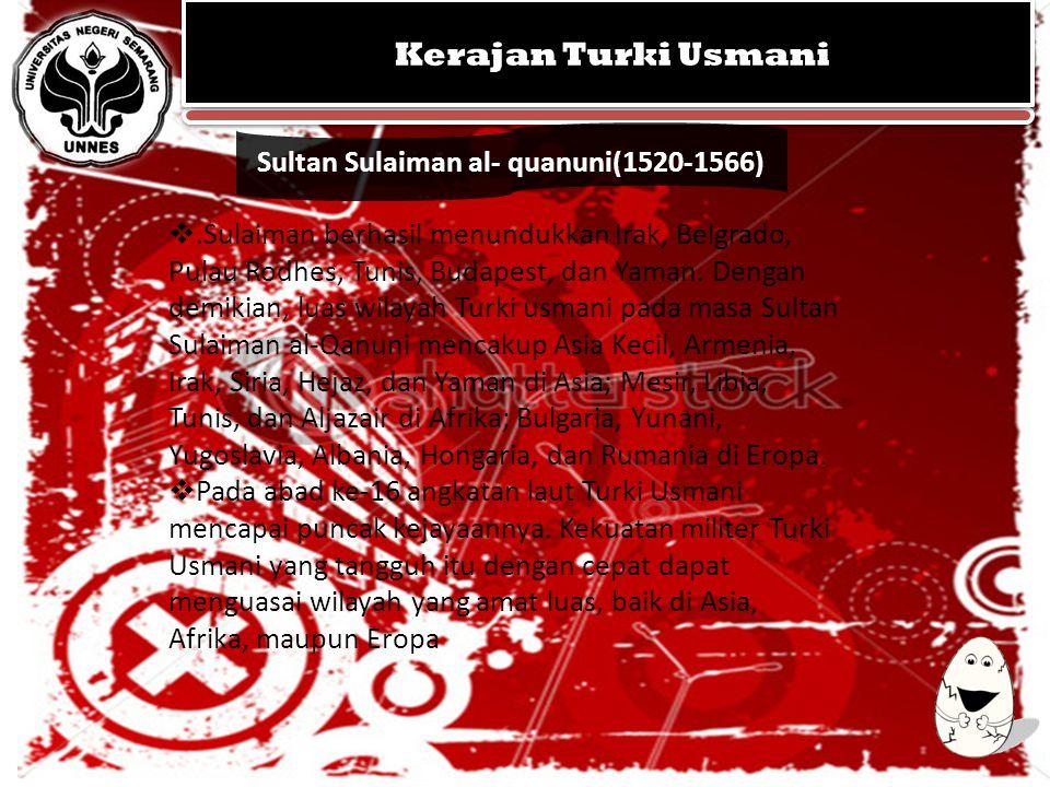 Sultan Sulaiman al- quanuni(1520-1566)