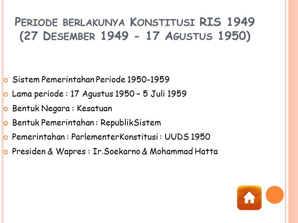 Periode berlakunya Konstitusi RIS 1949 (27 Desember 1949 - 17 Agustus 1950)