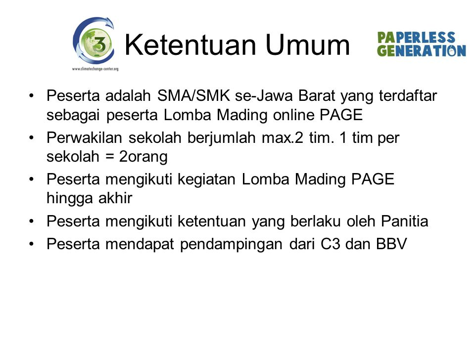Ketentuan Umum Peserta adalah SMA/SMK se-Jawa Barat yang terdaftar sebagai peserta Lomba Mading online PAGE.