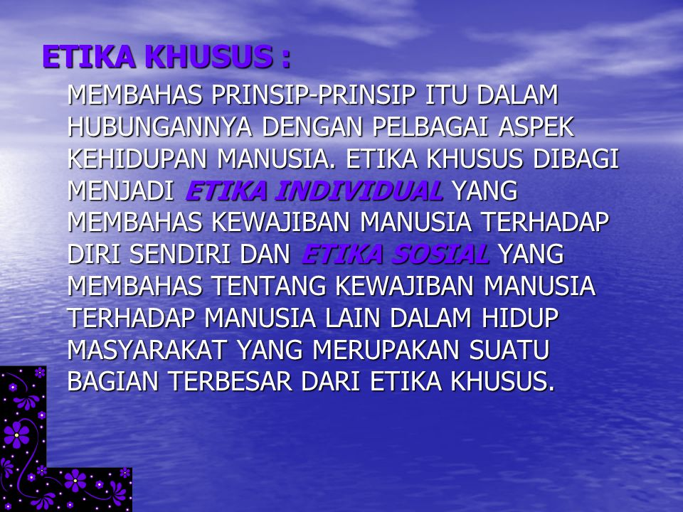 ETIKA KHUSUS :