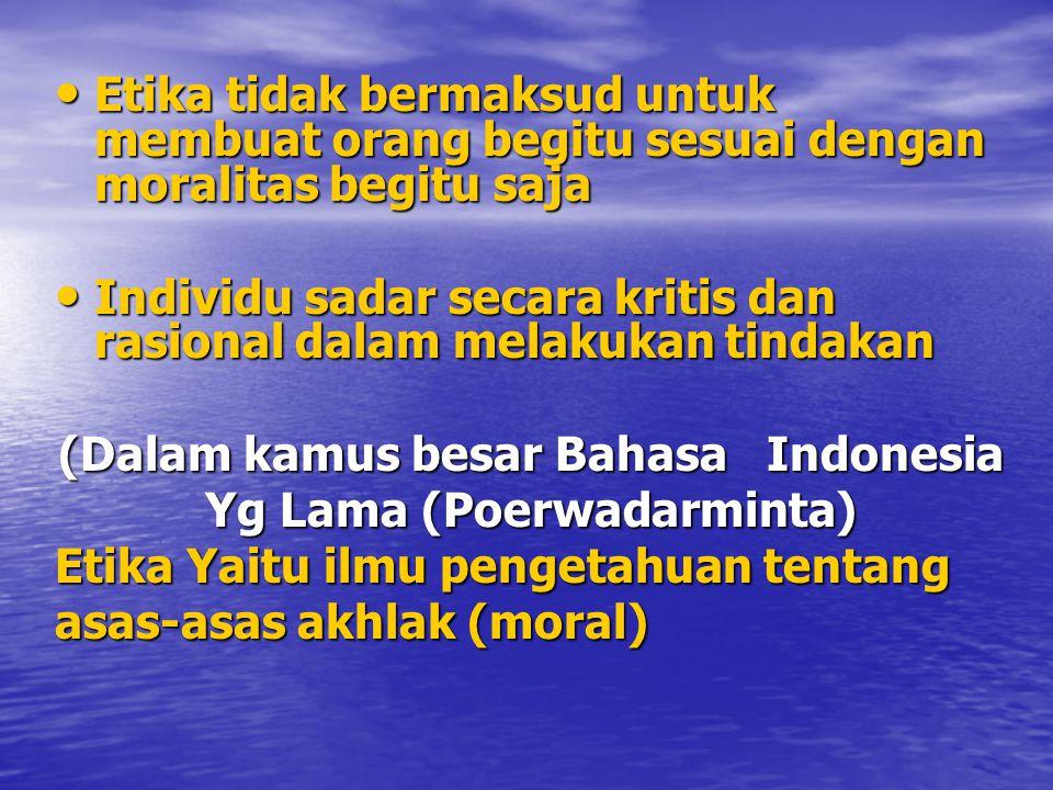 (Dalam kamus besar Bahasa Indonesia Yg Lama (Poerwadarminta)