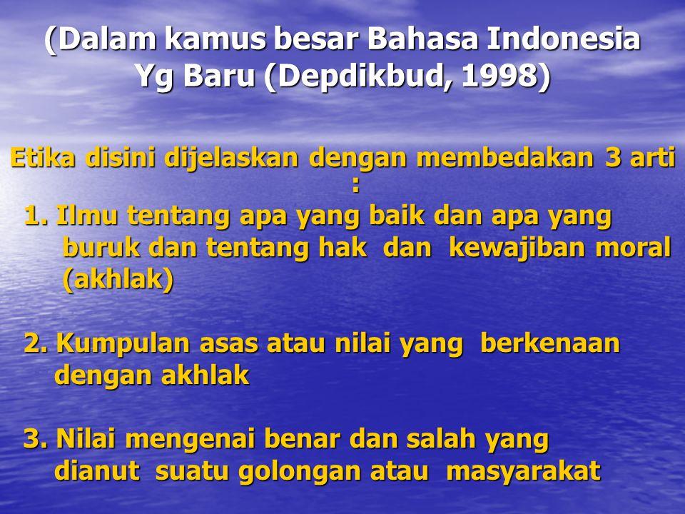 (Dalam kamus besar Bahasa Indonesia Yg Baru (Depdikbud, 1998)