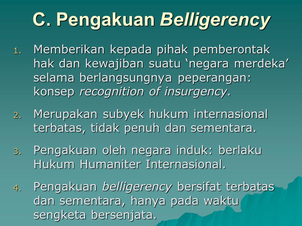 C. Pengakuan Belligerency