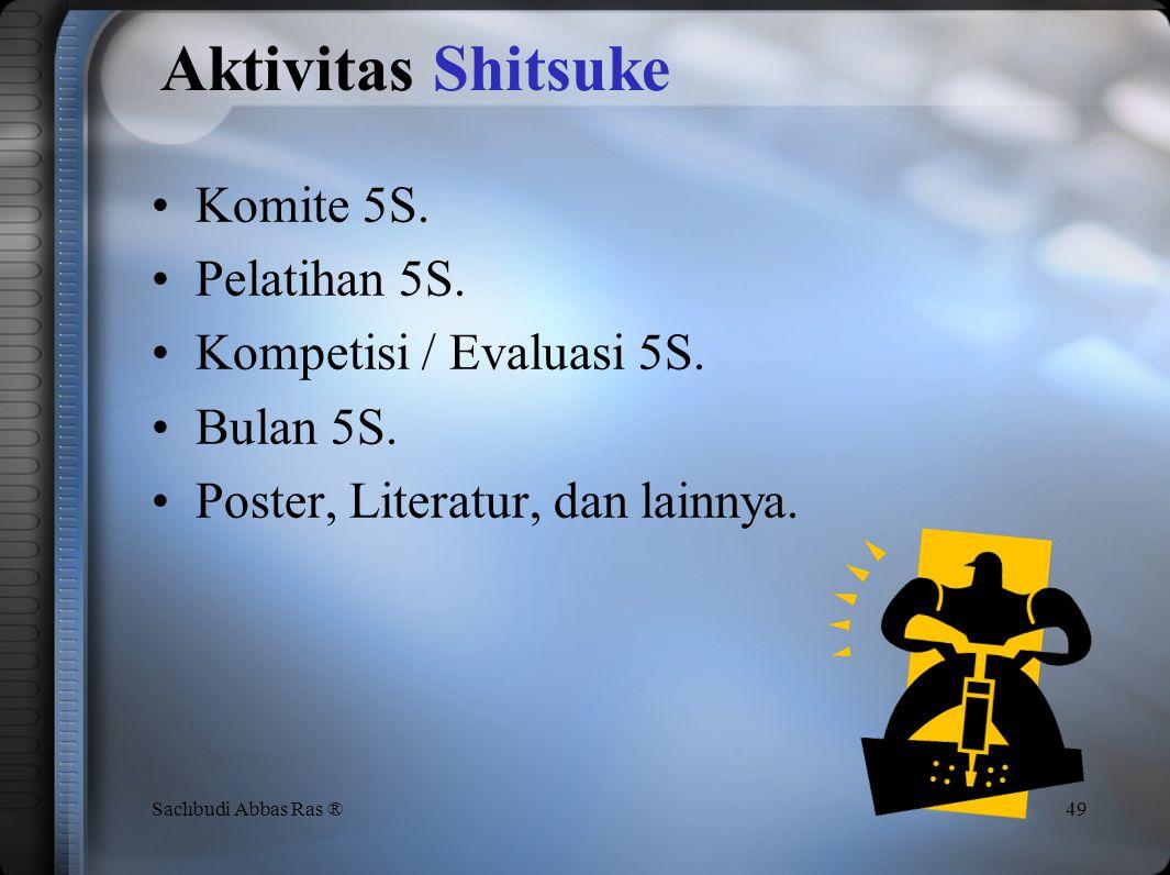 Aktivitas Shitsuke Komite 5S. Pelatihan 5S. Kompetisi / Evaluasi 5S.