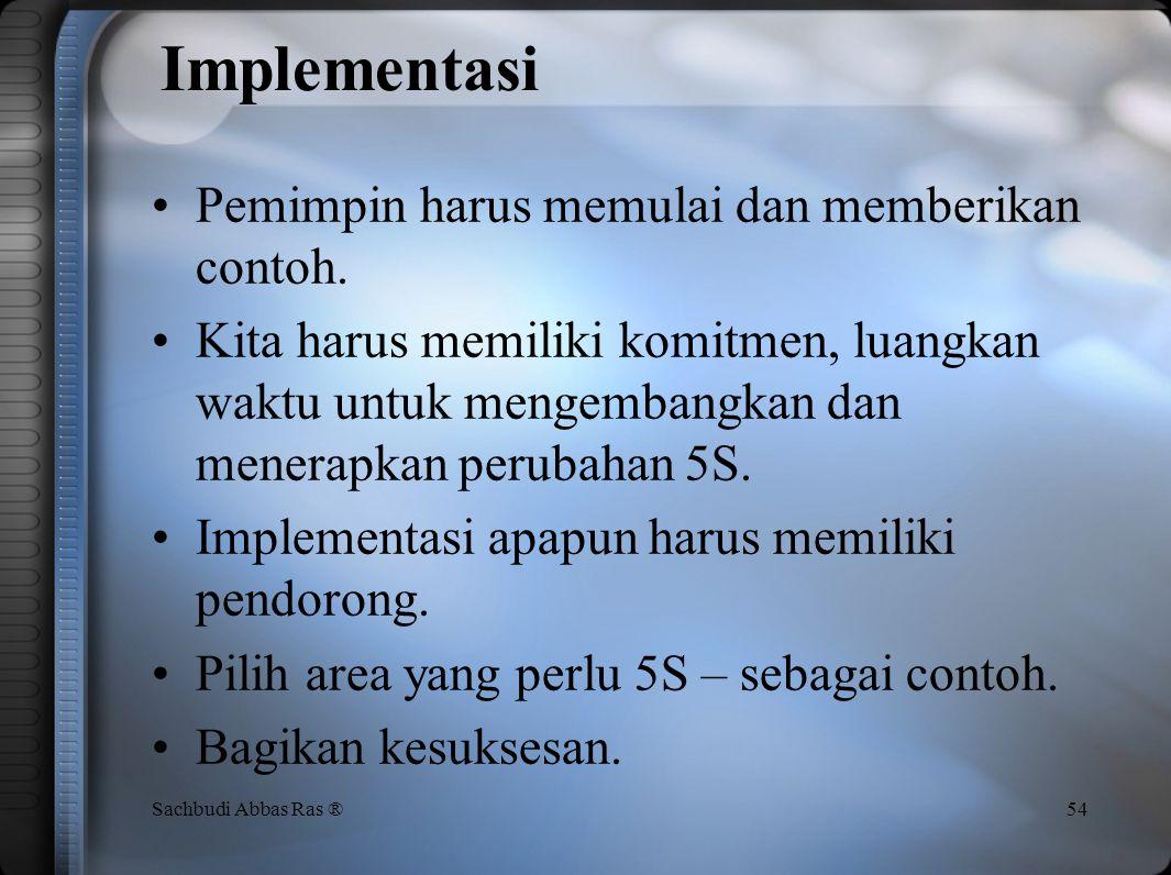 Implementasi Pemimpin harus memulai dan memberikan contoh.
