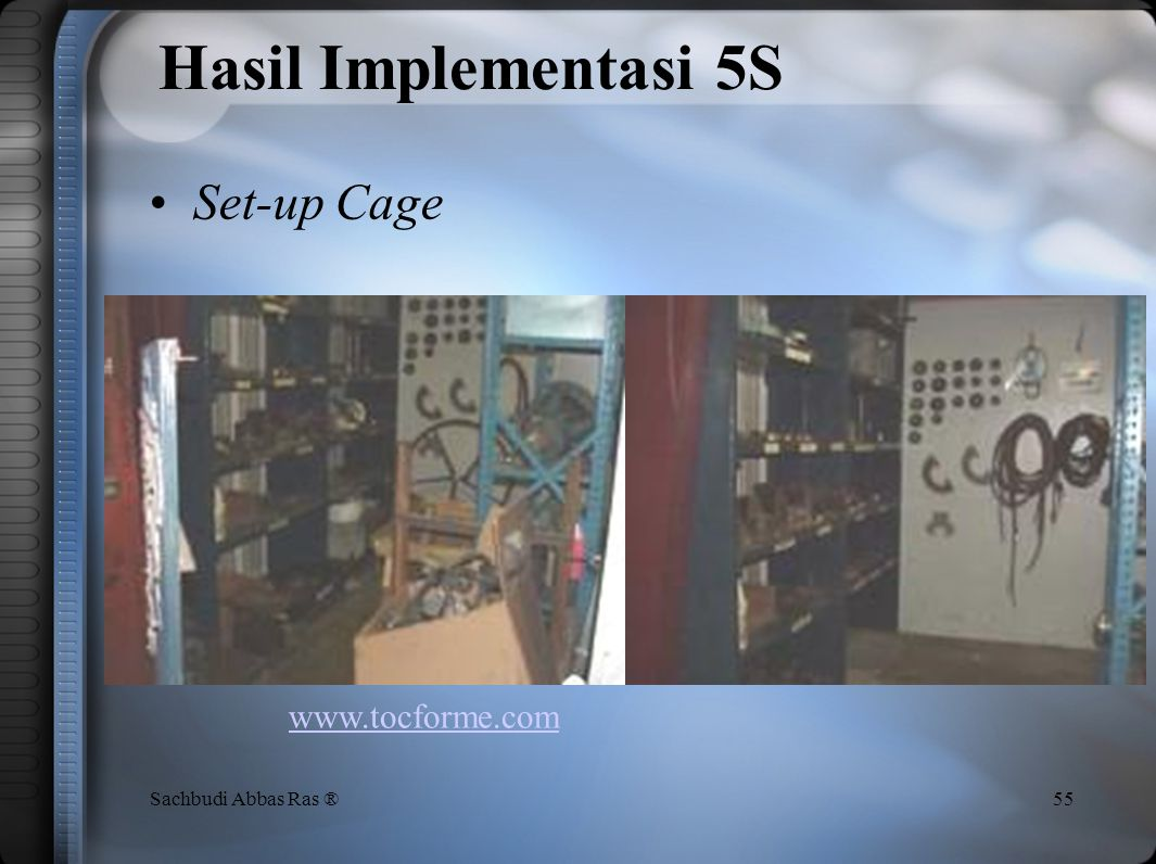Hasil Implementasi 5S Set-up Cage www.tocforme.com