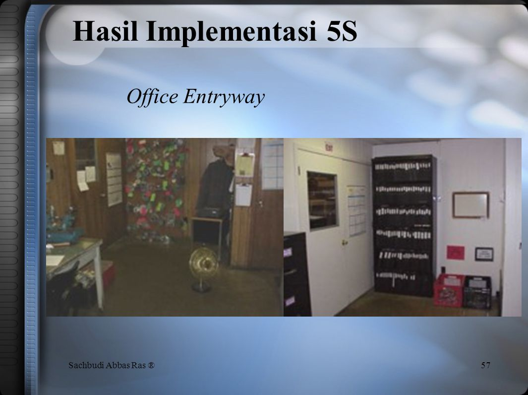 Hasil Implementasi 5S Office Entryway Sachbudi Abbas Ras ®